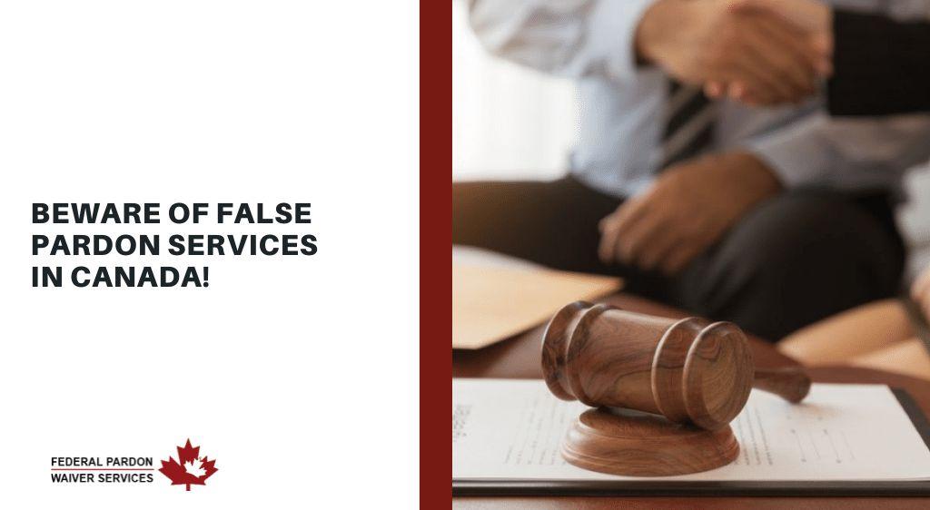 Pardons Canada - Beware of False Pardon Services in Canada