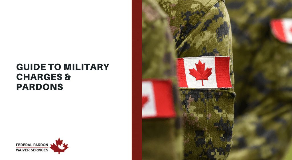 Pardons Canada - Military Charges & Pardons