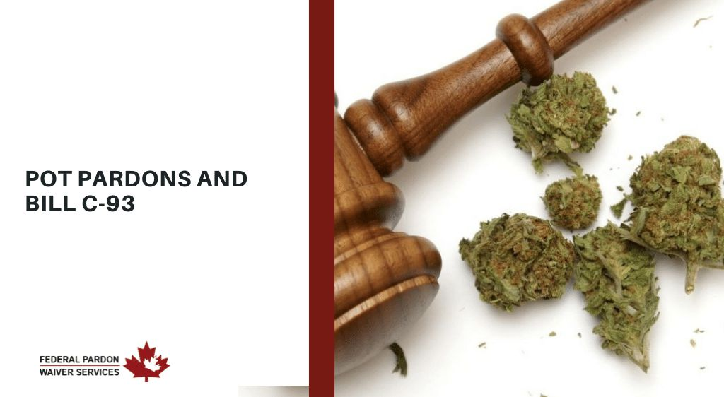 Pardons Canada - Pot Pardons and Bill C-93